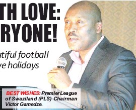 Pressreader swazi observer 2017 12 22 from the pls executive best wishes premier league of swaziland pls chairman victor gamedze stopboris Gallery