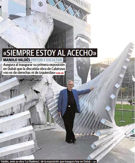 «SIEMPRE ESTOY AL ACECHO» MANOLO VALDÉS PINTOR Y ESCULTOR