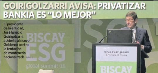 "GOIRIGOLZARRI AVISA: PRIVATIZAR BANKIA ES ""LO MEJOR"""