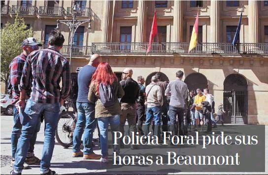 POLICÍA FORAL PIDE SUS HORAS A BEAUMONT